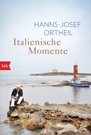 Hanns-Josef Ortheil: Italienische Momente
