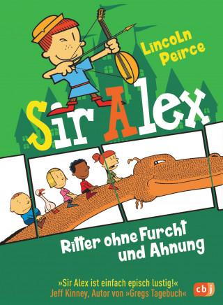 Lincoln Peirce: Sir Alex - Ritter ohne Furcht und Ahnung