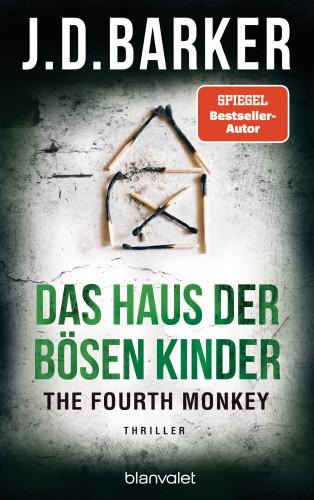 J.D. Barker: The Fourth Monkey - Das Haus der bösen Kinder