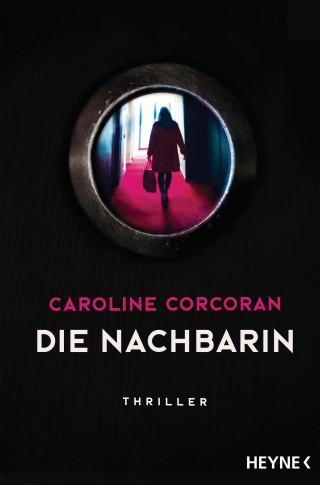 Caroline Corcoran: Die Nachbarin