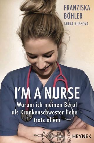 Franziska Böhler, Jarka Kubsova: I'm a Nurse