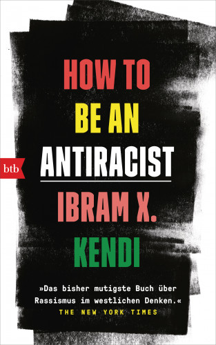 Ibram X. Kendi: How To Be an Antiracist