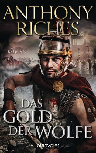 Anthony Riches: Das Gold der Wölfe