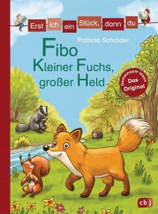 Patricia Schröder: Erst ich ein Stück, dann du - Fibo – Kleiner Fuchs, großer Held