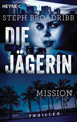 Steph Broadribb: Die Jägerin - Mission