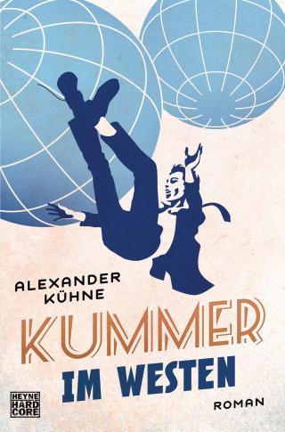 Alexander Kühne: Kummer im Westen