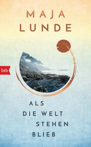 Maja Lunde: Als die Welt stehen blieb