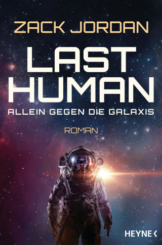 Zack Jordan: Last Human - Allein gegen die Galaxis