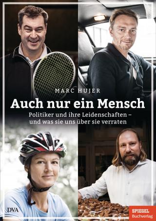 Marc Hujer: Auch nur ein Mensch