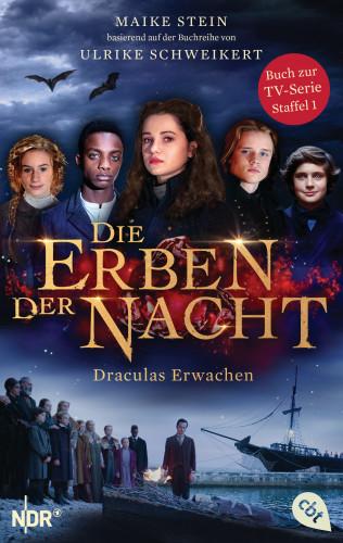 Maike Stein, Ulrike Schweikert: Die Erben der Nacht - Draculas Erwachen
