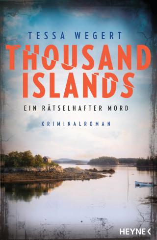 Tessa Wegert: Thousand Islands - Ein rätselhafter Mord