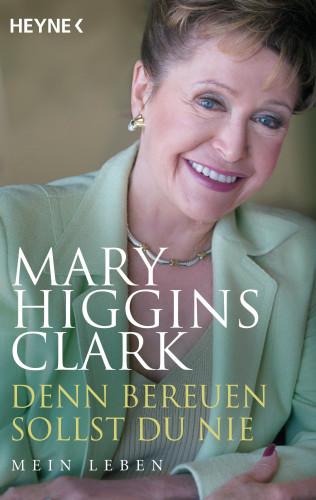 Mary Higgins Clark: Denn bereuen sollst du nie
