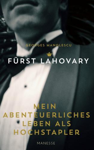 Fürst Lahovary/Georges Manolescu: Mein abenteuerliches Leben als Hochstapler