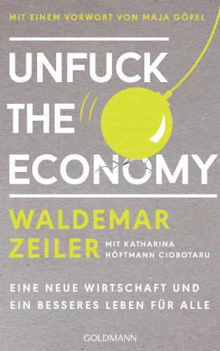 Waldemar Zeiler: Unfuck the Economy