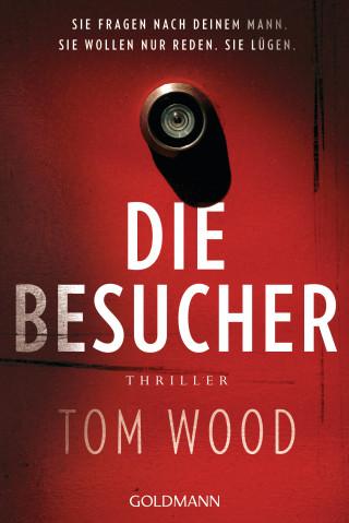 Tom Wood: Die Besucher