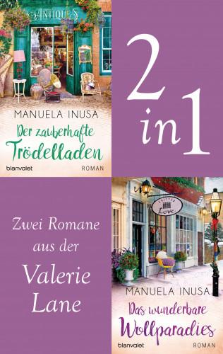 Manuela Inusa: Valerie Lane - Der zauberhafte Trödelladen / Das wunderbare Wollparadies