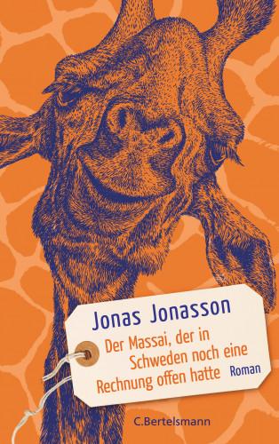 Jonas Jonasson: Der Massai, der in Schweden noch eine Rechnung offen hatte