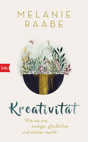 Melanie Raabe: Kreativität