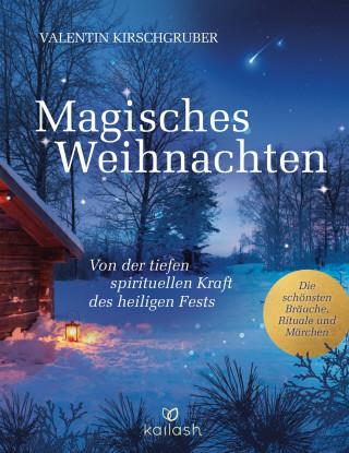 Valentin Kirschgruber: Magisches Weihnachten