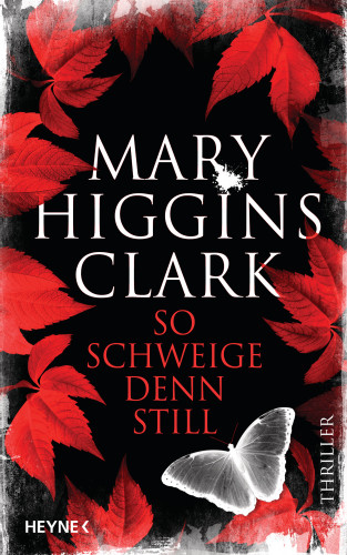 Mary Higgins Clark: So schweige denn still