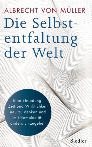 Albrecht von Müller: Die Selbstentfaltung der Welt
