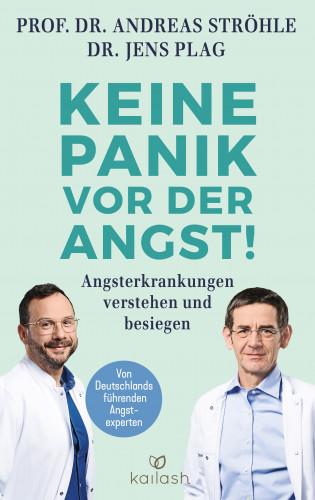 Prof. Dr. Andreas Ströhle, Dr. Jens Plag: Keine Panik vor der Angst!