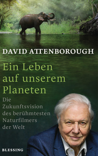 David Attenborough: Ein Leben auf unserem Planeten