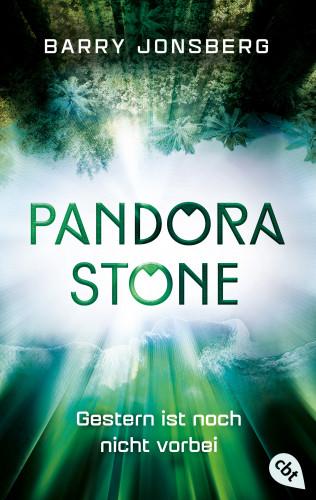 Barry Jonsberg: Pandora Stone - Gestern ist noch nicht vorbei