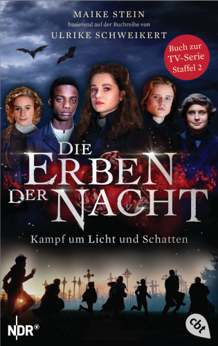 Maike Stein, Ulrike Schweikert: Die Erben der Nacht - Kampf um Licht und Schatten
