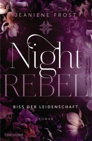 Jeaniene Frost: Night Rebel 2 - Biss der Leidenschaft
