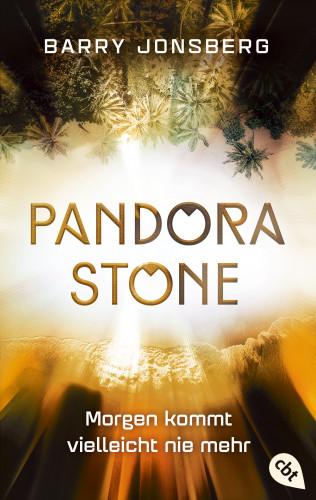 Barry Jonsberg: Pandora Stone - Morgen kommt vielleicht nie mehr