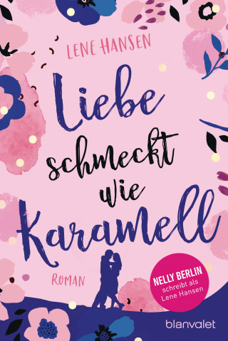 Lene Hansen: Liebe schmeckt wie Karamell