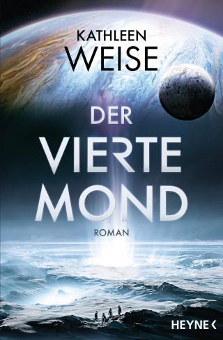 Kathleen Weise: Der vierte Mond