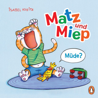 Isabel Kreitz: Matz & Miep - Müde?
