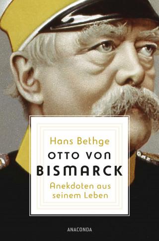Hans Bethge: Otto von Bismarck