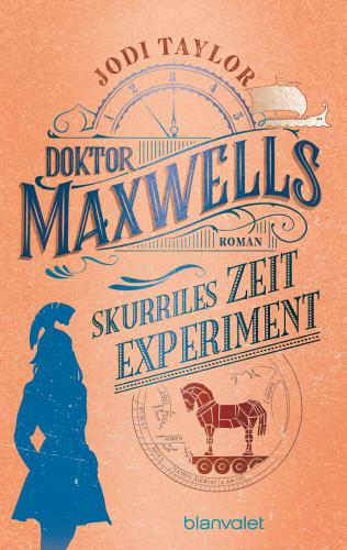 Jodi Taylor: Doktor Maxwells skurriles Zeitexperiment