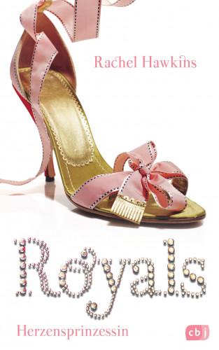 Rachel Hawkins: ROYALS - Herzensprinzessin