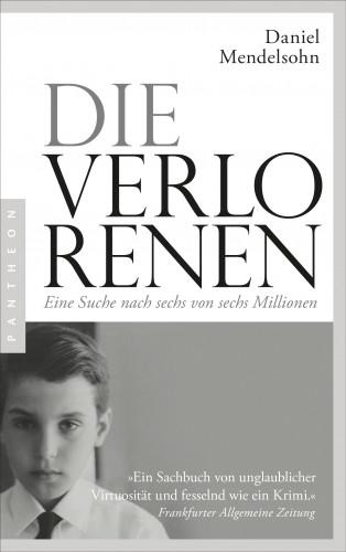 Daniel Mendelsohn: Die Verlorenen: Eine Suche nach sechs von sechs Millionen