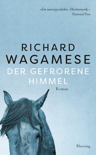 Richard Wagamese: Der gefrorene Himmel