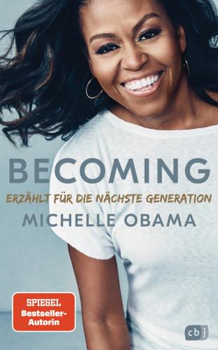 Michelle Obama: BECOMING - Erzählt für die nächste Generation