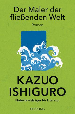 Kazuo Ishiguro: Der Maler der fließenden Welt