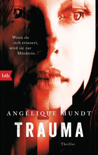 Angélique Mundt: Trauma