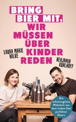 Benjamin Kuhlhoff, Laura Marie Wilke: Bring Bier mit, wir müssen über Kinder reden