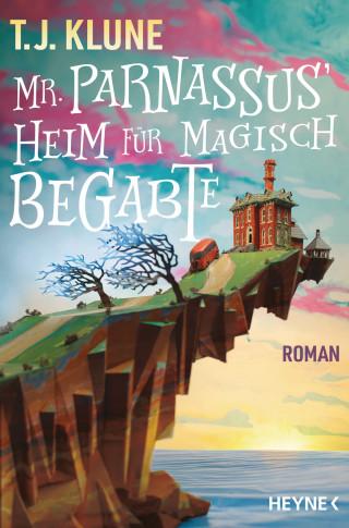 TJ Klune: Mr. Parnassus' Heim für magisch Begabte