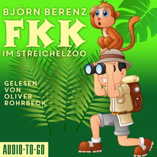 Björn Berenz: FKK im Streichelzoo (Ungekürzt)