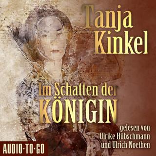 Tanja Kinkel: Im Schatten der Königin (gekürzt)