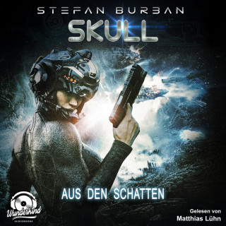 Stefan Burban: Aus den Schatten - Skull, Band 4 (Ungekürzt)