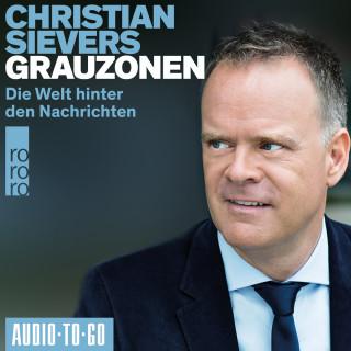 Christian Sievers: Grauzonen - Die Welt hinter den Nachrichten (Ungekürzt)