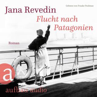 Jana Revedin: Flucht nach Patagonien (Ungekürzt)