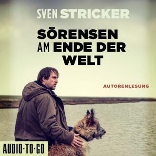 Sven Stricker: Sörensen am Ende der Welt - Sörensen ermittelt, Band 3 (Ungekürzte Autorenlesung)